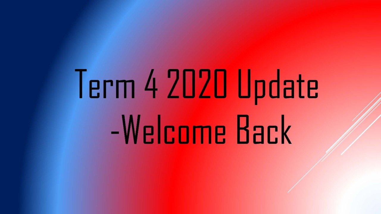 Term 4 update-welcome back